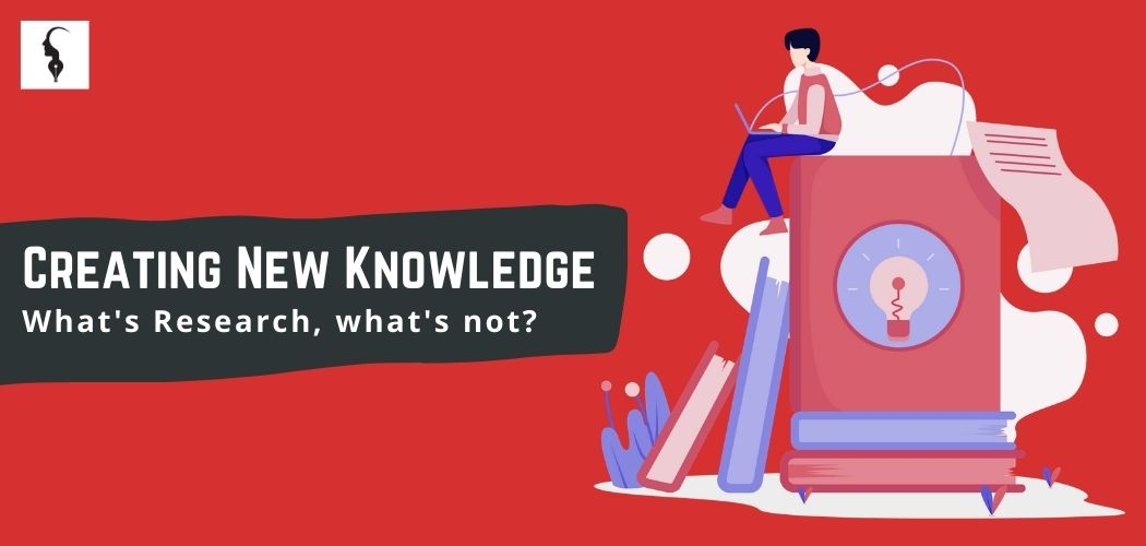 Creating new knowledge: What's research, what's not?