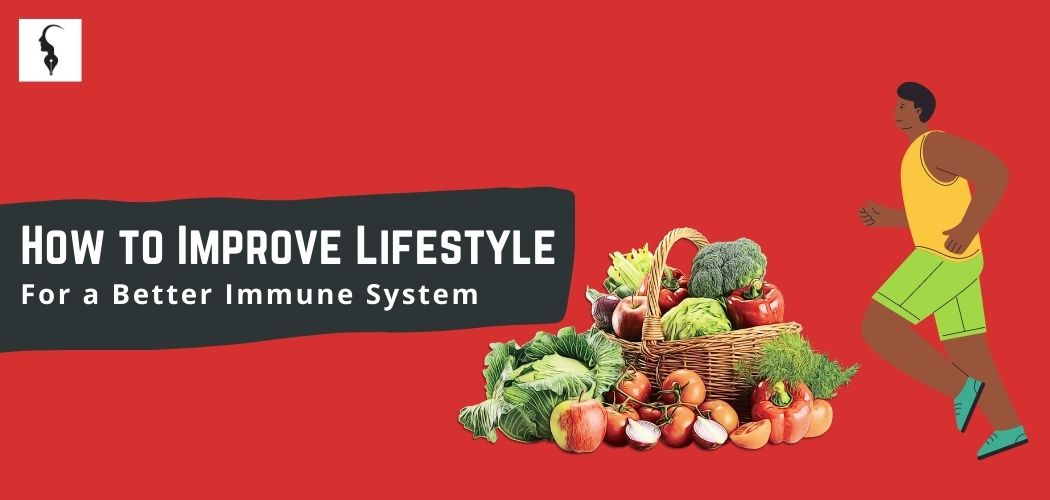 How to improve lifestyle for a better immune system?