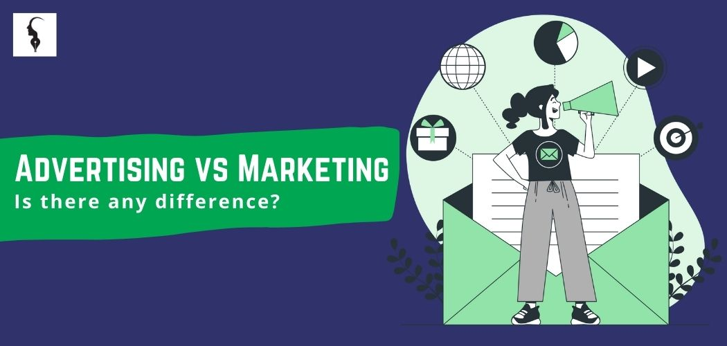 Advertisement vs marketing: Is there any difference?